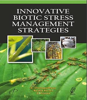 Innovative Biotic Stress Management Strategies af D. Prasad, C. Chattopadhyay, Rashid Pervez