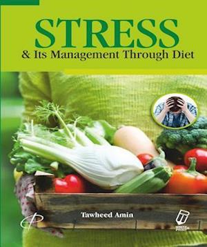 Stress & Its Management Through Diet af Tawheed Amin