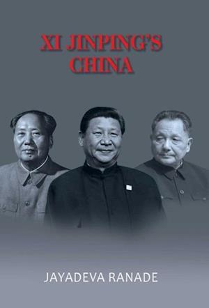 Xi Jinping's China af Mr Jayadeva Ranade