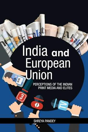 India and European Union: Perceptions of the Indian Print Media and Elites