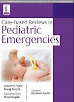 Case-Based Reviews in Pediatric Emergencies