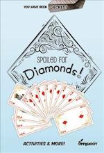Spoiled for Diamonds (You Have Been Decked)