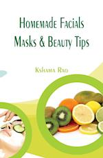 Homemade Facials, Masks & Beauty Tips