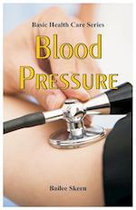 Basic Health Care Series: Blood Pressure