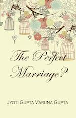 The Perfect Marriage?