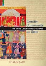 Identity, Community and State: The Jains Under the Mughals