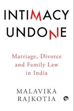Intimacy Undone: Marriage, Divorce and Family Law In India