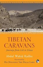 Tibetan Caravans: Journeys From Leh to Lhasa af Abdul Wahid Radhu