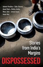 Dispossessed: Stories from India's Margins