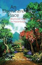An Elsewhere Place: Boyhood Days in Hazaribagh af Malay Kumar Roy