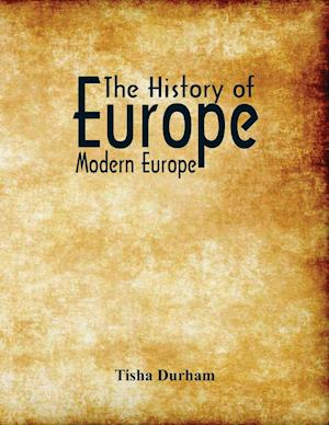 The History of Europe : Modern Europe