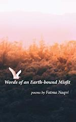 Words of an Earth-Bound Misfit