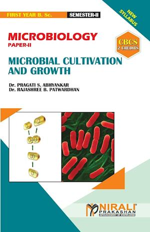 MICROBIOLOGY (PAPER--II) MICROBIAL CULTIVATION & GROWTH [2 Credits]