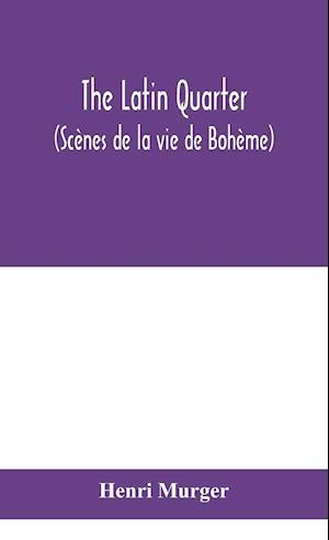 The Latin Quarter (Scènes de la vie de Bohème)