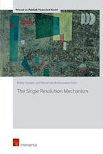 The Single Resolution Mechanism (Privaat En Publiek Financieel Recht, nr. 2)