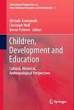 Children, Development and Education af Michalis Kontopodis, Christoph Wulf, Bernd Fichtner