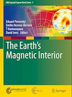 The Earth's Magnetic Interior (Iaga Special Sopron Book Series)