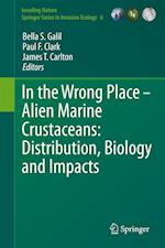 In the Wrong Place (Invading Nature - Springer Series in Invasion Ecology)