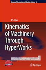 Kinematics of Machinery Through HyperWorks (History of Mechanism and Machine Science, nr. 18)