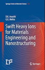 Swift Heavy Ions  for Materials Engineering and Nanostructuring (SPRINGER SERIES IN MATERIALS SCIENCE, nr. 145)