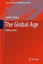 The Global Age (Topics in Safety, Risk reliability and quality, nr. 17)