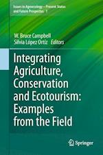 Integrating Agriculture, Conservation and Ecotourism (Issues in Agroecology -- Present Status and Future Prospectus, nr. 1)