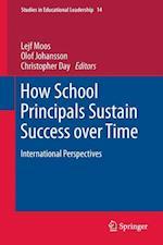 How School Principals Sustain Success over Time (Studies in Educational Leadership, nr. 14)