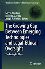The Growing Gap Between Emerging Technologies and Legal-Ethical Oversight (The International Library of Ethics, Law and Technology, nr. 7)