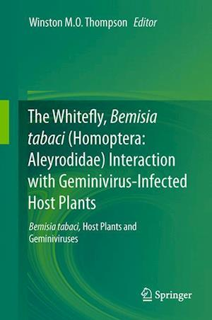 The Whitefly, Bemisia Tabaci (Homoptera: Aleyrodidae) Interaction with Geminivirus-Infected Host Plants: Bemisia Tabaci, Host Plants and Geminiviruses