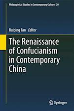 The Renaissance of Confucianism in Contemporary China (PHILOSOPHICAL STUDIES IN CONTEMPORARY CULTURE, nr. 20)