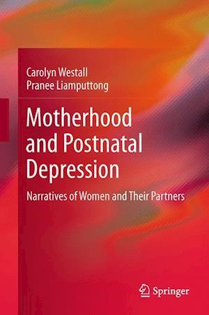 Motherhood and Postnatal Depression : Narratives of Women and Their Partners