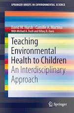 Teaching Environmental Health to Children (Springerbriefs in Environmental Science)