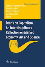 Drunk on Capitalism. An Interdisciplinary Reflection on Market Economy, Art and Science (Einstein Meets Magritte: an Interdisciplinary Reflection on Science, Nature, Art, Human Action And Society)