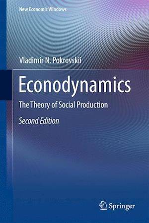 Econodynamics : The Theory of Social Production