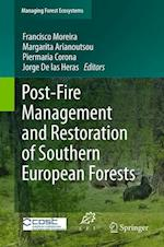 Post-fire Management and Restoration of Southern European Forests af Francisco Moreira, M Arianoutsou, J de las Heras
