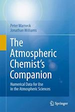 The Atmospheric Chemist's Companion af Jonathan Williams, Peter Warneck