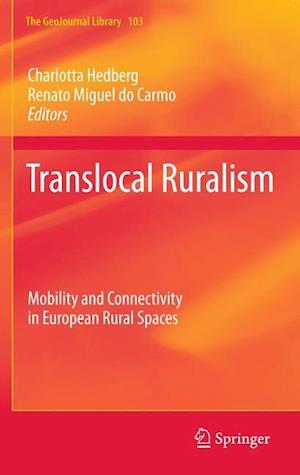 Translocal Ruralism : Mobility and Connectivity in European Rural Spaces