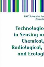 Technological Innovations in Sensing and Detection of Chemical, Biological, Radiological, Nuclear Threats and Ecological Terrorism (NATO Science for Peace and Security Series - A: Chemistry And Biology)