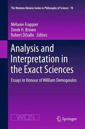 Analysis and Interpretation in the Exact Sciences: Essays in Honour of William Demopoulos