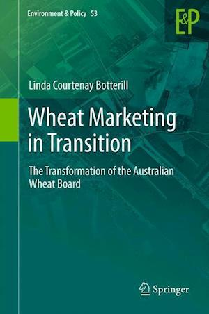 Wheat Marketing in Transition : The Transformation of the Australian Wheat Board