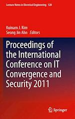 Proceedings of the International Conference on IT Convergence and Security 2011 af Kuinam J. Kim