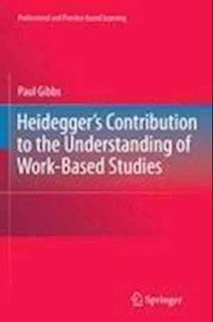 Heidegger's Contribution to the Understanding of Work-Based Studies