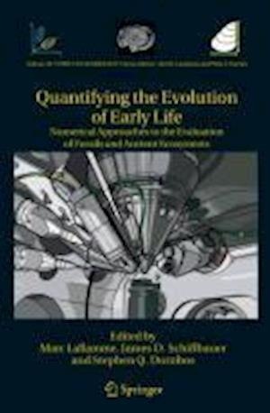 Quantifying the Evolution of Early Life: Numerical Approaches to the Evaluation of Fossils and Ancient Ecosystems