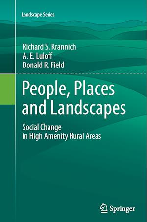 People, Places and Landscapes: Social Change in High Amenity Rural Areas