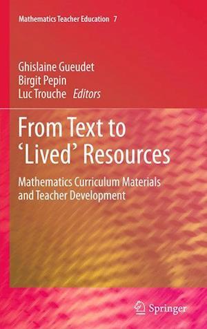 From Text to 'Lived' Resources : Mathematics Curriculum Materials and Teacher Development