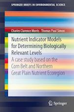 Nutrient Indicator Models for Determining Biologically Relevant Levels (Springerbriefs in Environmental Science)