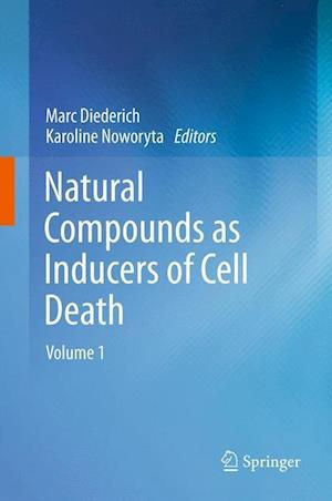 Natural compounds as inducers of cell death : volume 1