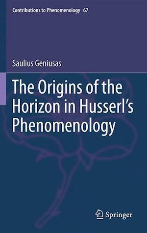 The Origins of the Horizon in Husserl's Phenomenology