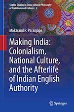 Making India: Colonialism, National Culture and the Afterlife of Indian English Authority af Makarand R Paranjape