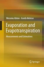 Evaporation and Evapotranspiration: Measurements and Estimations af Assefa Melesse, Wossenu Abtew